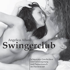 Cover: Angelica Allure - Swingerclub (Erotik)
