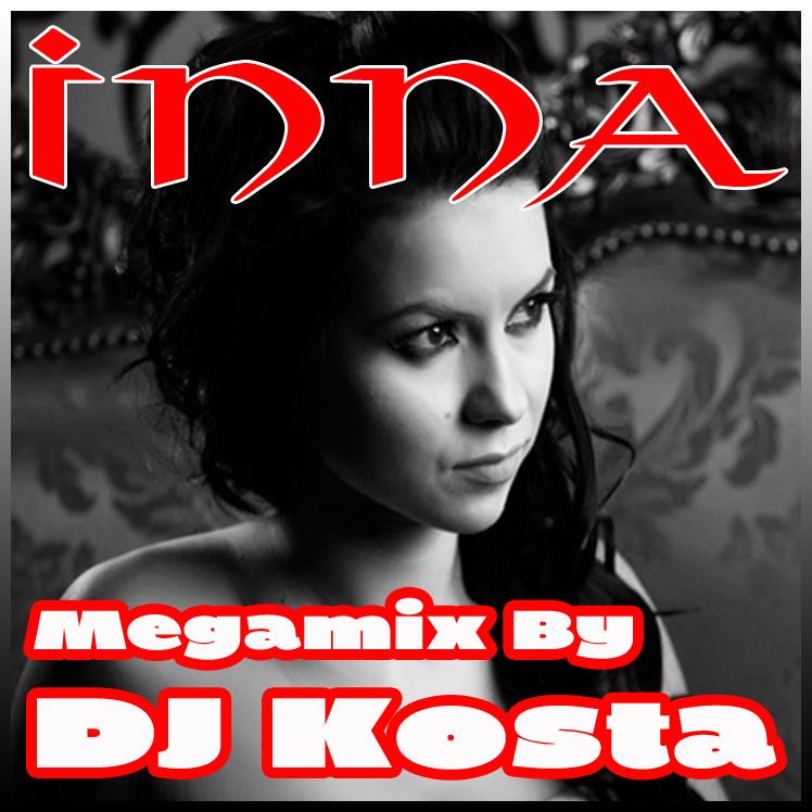 DJ Kosta - Inna Megamix