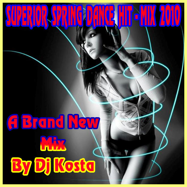 DJ Kosta - Superior Spring Dance Hit-Mix 2010