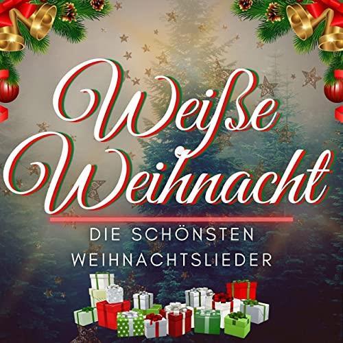 Weisse Weihnacht (Die Schoensten Weihnachtslieder) (2020)