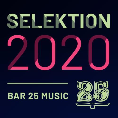 Bar 25 Music-Selektion 2020 (2020) FLAC