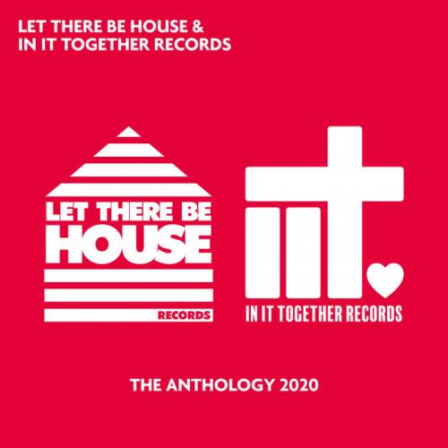 Let There Be House & In It Together Records: The Anthology 2020 (2020)