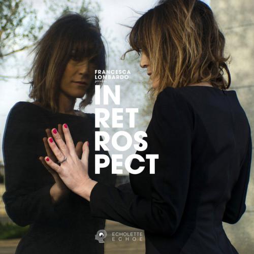 Francesca Lombardo Presents: Echolette & Echoe — In Retrospect (2020) FLAC