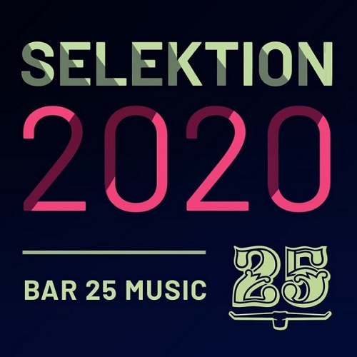 Bar 25 Music: Selektion 2020 (2020) FLAC