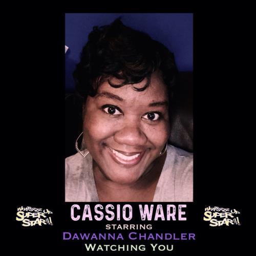 Cassio Ware starring Dawanna Chandler — Watching You (2020)