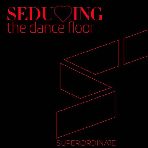 Superordinate Music — Seducing the Dancefloor Vol 6 (2020)